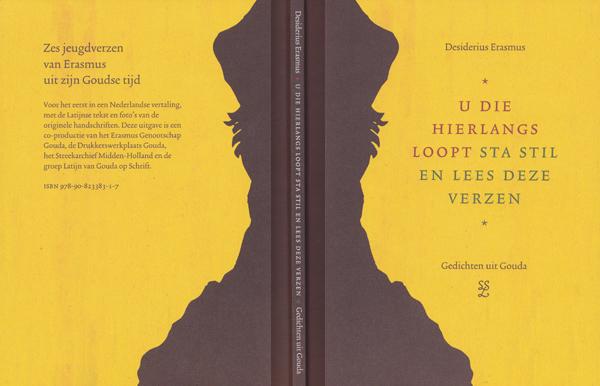 De publieksuitgave van de bundel met zes jeugdverzen van Erasmus uit zijn Goudse tijd.