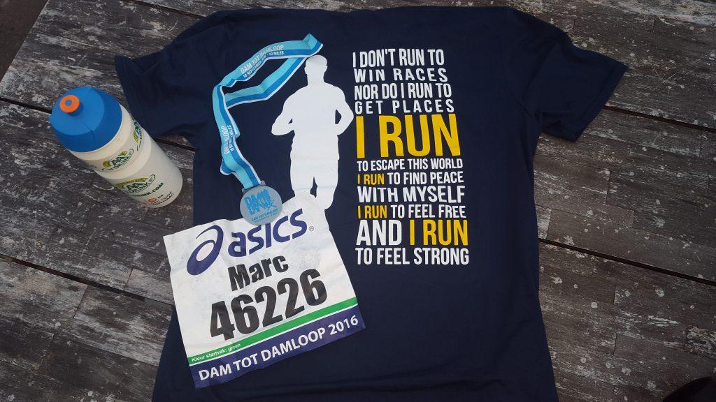 Op mijn Tshirt staat mijn motto: ik loop niet om te winnen maar om vrede met mezelf te vinden en om me vrij en sterk te voelen. Met deze Dam2Dam voel ik me vrijer en sterker dan ooit.