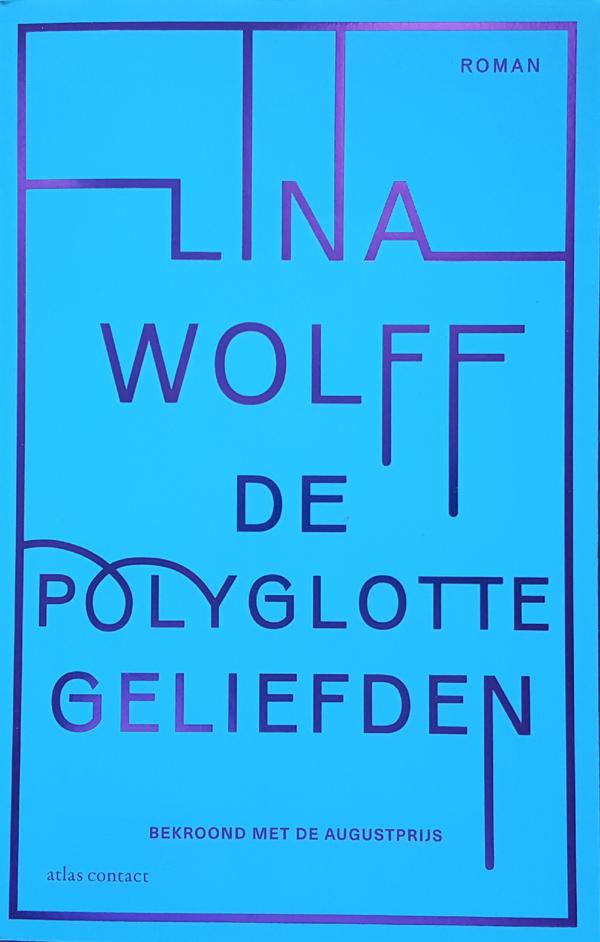 Omslag van De Polyglotte Geliefden van Lina Wolff, uitgegeven door Atlas Contact